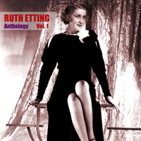 Ruth Etting - Anthology Vol. 1
