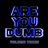 Jammer - Are You Dumb? Vol. 3 (Explicit)