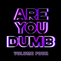 Jammer - Are You Dumb? Vol. 4 (Explicit)