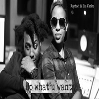 Raphael - Do What U Want