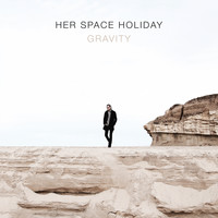 Her Space Holiday - Gravity
