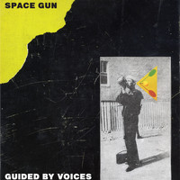 Guided By Voices - Space Gun - Single