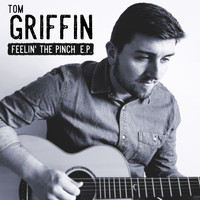 Tom Griffin - Feelin' the Pinch