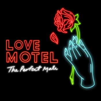 Love Motel - The Perfect Male (Explicit)