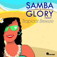 Various Artists - Samba & Glory Present Tropical Breeze
