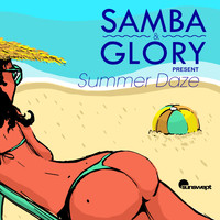 Various Artists - Samba & Glory Present Summer Daze