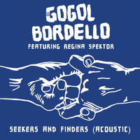 Gogol Bordello - Seekers and Finders (Acoustic) Featuring Regina Spektor