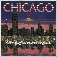 Chicago - 25 Or 6 To 4 (Live)