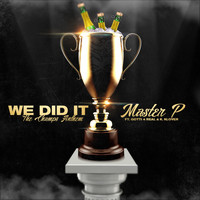 Master P - We Did It (feat. Gotti 4 Real & K. Klover)