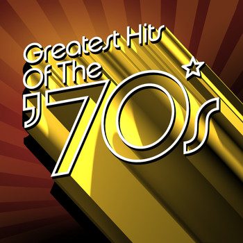 Various Artists - Greatest Hits of The '70s