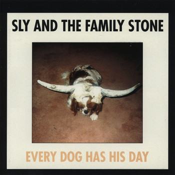 Sly & The Family Stone - Every Dog Has His Day