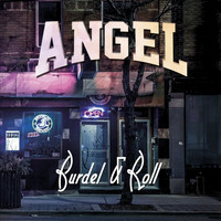 Angel - Burdel & Roll