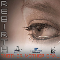 Rebirth - Another Mother Bawl