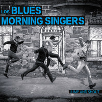 Los Blues Morning Singers - Jump&Shout
