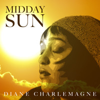 Diane Charlemagne - Midday Sun