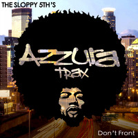The Sloppy 5th's - Don't Front