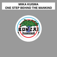 Miika Kuisma - One Step Behind The Mankind