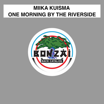 Miika Kuisma - One Morning By The Riverside