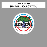 Ville Lope - Sun Will Follow You