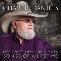 Charlie Daniels - Memories, Memoirs & Miles: Songs of a Lifetime