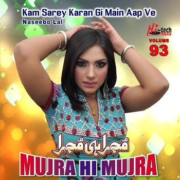 Kam Sarey Karan Gi Main Aap Ve,     | Naseebo Lal | High