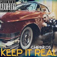 Чипинкос - Keep it Real (Explicit)