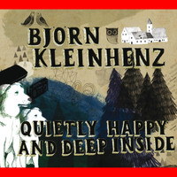 Björn Kleinhenz - Quietly Happy and Deep Inside