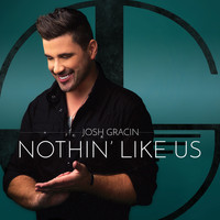 Josh Gracin - Nothin' Like Us