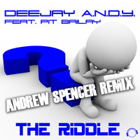 DeeJay A.N.D.Y. feat. Pit Bailay - The Riddle (Andrew Spencer Remix)