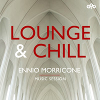 Ennio Morricone - Lounge and Chill - Ennio Morricone - Music Session