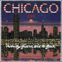 Chicago - Live - 25 Or 6 To 4