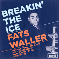Fats Waller - Breakin' the Ice