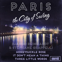 Django Reinhardt, Stéphane Grappelli - Paris the City of Swing