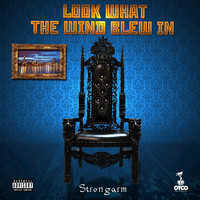 Strongarm - Look What the Wind Blew In (Explicit)