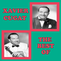 Xavier Cugat - The Best Of