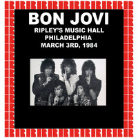 Bon Jovi - Ripley's Music Hall, Philadelphia, March 3rd, 1984 (Hd Remastered Edition)