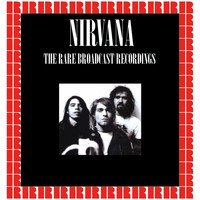Nirvana - The Rare Broadcast Recordings (Hd Remastered Edition)