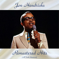 Jon Hendricks - Remastered Hits (All Tracks Remastered)