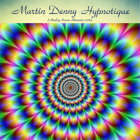 Martin Denny - Hypnotique (Analog Source Remaster 2018)