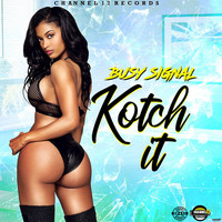 Busy Signal - Kotch it
