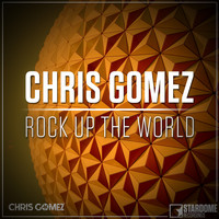 Chris Gomez - Rock up the World