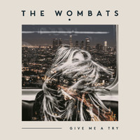 The Wombats - Give Me A Try (Don Diablo Remix)
