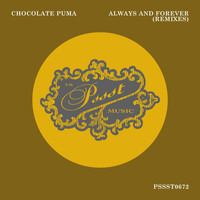 Chocolate Puma - Always And Forever (Remixes)