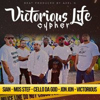 Sian - Victorious Life Cypher (feat. Sian, Mos Stef, Cello da God & Jon Jon)