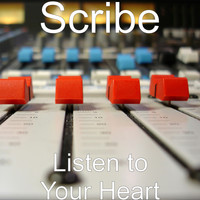 Scribe - Listen to Your Heart