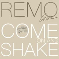 Remo Cesare - Come on and Shake