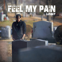 Legacy - Feel My Pain