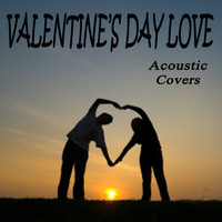Love Affair - Valentine's Day Love - Acoustic Covers