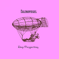 Eulenspiegel - Deep Perspectives