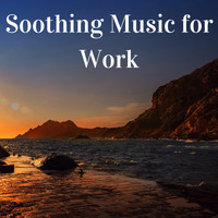 Relax - Soothing Music for Work - Top 50 Relaxing Songs of 2017